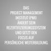 Das Project Management Institute (PMI) ändert sein Rezertifizierungssystem und setzt den Focus auf persönliche Weiterbildung